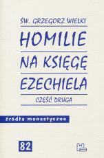 Homilie na Księgę Ezechiela - Część druga, św. Grzegorz Wielki