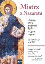 Mistrz z Nazaretu  - O Bogu, który wywraca życie do góry nogami, ks. Krystian Malec