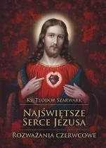 Najświętsze Serce Jezusa / Rozważania czerwcowe - Rozważania czerwcowe, ks. Teodor Szarwark