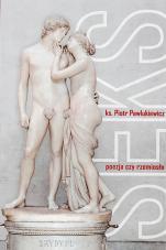 Seks poezja czy rzemiosło - , ks. Piotr Pawlukiewicz