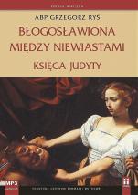 Błogosławiona między niewiastami cd mp3 - Księga Judyty, abp Grzegorz Ryś