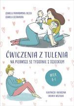 Ćwiczenia z tulenia na pierwsze 52 tygodnie z dzieckiem - na pierwsze 52 tygodnie z dzieckiem, Izabela Frankowska-Olech, Izabela Sztandera