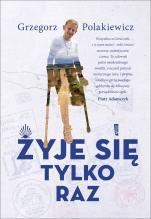 Żyje się tylko raz - , Grzegorz Polakiewicz