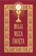 Moja Msza Święta modlitewnik - Modlitewnik,