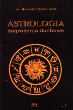 Astrologia Zagrożenia duchowe - Zagrożenia duchowe, ks. Andrzej Zwoliński