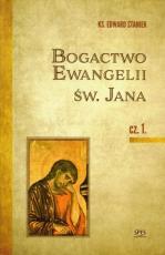 Bogactwo Ewangelii św. Jana część 1 - , ks. Edward Staniek