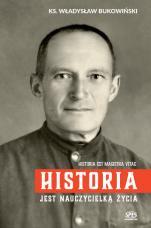 Historia jest nauczycielką życia - , ks. Władysław Bukowiński