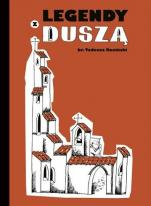 Legendy z duszą - , br. Tadeusz Ruciński