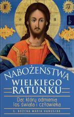 Nabożeństwa wielkiego ratunku - Dar, który odmienia los świata i człowieka, s. Bożena Maria Hanusiak