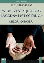 """""""Wiem, żeś Ty jest Bóg łagodny i miłosierny…"""" - Księga Jonasza, abp Grzegorz Ryś"""