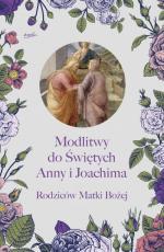 Modlitwy do świętych Anny i Joachima  - ,