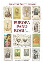 Europa Panu Bogu… / Unikatowe święte obrazki - Unikatowe święte obrazki, Maria Parzuchowska