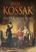 Złota wolność - , Zofia Kossak