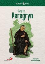 Święty Peregryn Skuteczni święci  - , Wojciech Filipiuk SSP