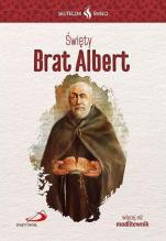 Święty Brat Albert - , s. Miriam Michalak PDDM