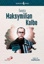 Święty Maksymilian Kolbe Skuteczni Święci - , Paweł Zaborowski TDŚ