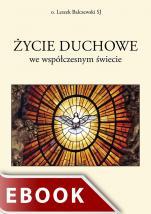 Życie duchowe we współczesnym świecie - , Leszek Balczewski SJ