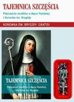 Tajemnica szczęścia Piętnaście modlitw - Piętnaście modlitw o Męce Pańskiej i Koronka św. Brygidy, koronka w prezencie