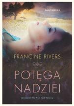 Potęga nadziei kobieta marząca - Saga rodzinna Tom I, Francine Rivers