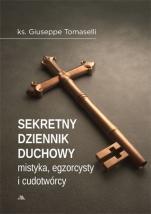 Sekretny Dziennik duchowy mistyka, cudotwórcy, egzorcysty - , ks. Giuseppe Tomaselli