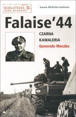 Falaise 44 / Czarna Kawaleria Generała Maczka - Czarna Kawaleria Generała Maczka, Joanna Wieliczka-Szarkowa