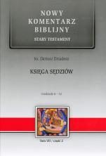 Księga Sędziów Tom VII / część 2 / Rozdziały 6-12 - Stary Testament, Tom VII / część 2 / Rozdziały 6-12, ks. Dariusz Dziadosz