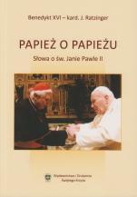 Papież o papieżu  - Słowa o św. Janie Pawle II, Benedykt XVI (Joseph Ratzinger)