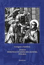 Żywot świętego Stanisława Kostki, Polaka - , Grzegorz z Sambora