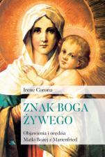 Znak Boga żywego  - Objawienia i orędzia Matki Bożej z Marienfried, Irene Corona