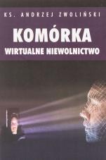 Komórka Wirtualne niewolnictwo - Wirtualne niewolnictwo, ks. Andrzej Zwoliński
