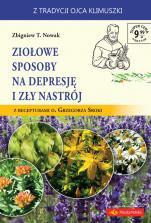 Ziołowe sposoby na depresję i zły nastrój - Z recepturami o. Grzegorza Sroki, Zbigniew T. Nowak