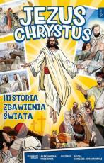 Jezus Chrystus. Historia zbawienia świata - , Aleksandra Polewska, Alicja Groszek-Abramowicz