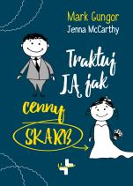 Traktuj ją jak cenny skarb - , Mark Gungor, Jenna McCarthy