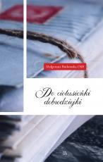 Do ciotusieńki dobrodziejki - , Małgorzata Borkowska OSB