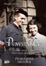 Powstańcy / Ostatni świadkowie walczącej Warszawy - Ostatni świadkowie walczącej Warszawy, Magda Łucyan