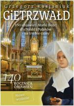 Gietrzwałd - 160 objawień Matki Bożej dla Polski i Polaków na trudne czasy, Grzegorz Kasjaniuk
