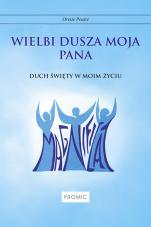 Wielbi dusza moja Pana  - Duch Święty w moim życiu, Oreste Pesare