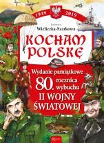 Kocham Polskę 80. rocznica wybuchu II Wojny Światowej - 80. rocznica wybuchu II Wojny Światowej, Joanna Wieliczka-Szarkowa