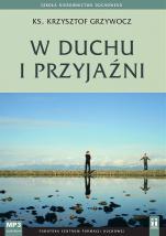 W duchu i przyjaźni cd mp3 - , ks. Krzysztof Grzywocz