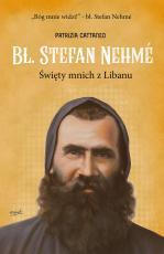 Bł. Stefan Nehmé - Święty mnich z Libanu, Patrizia Cattaneo