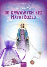 Koronka do krwawych łez Matki Bożej - , Małgorzata Pabis