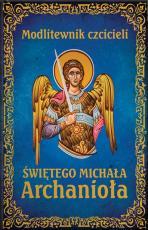 Modlitewnik czcicieli Świętego Michała Archanioła - , ks. Leszek Smoliński