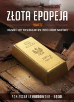 Złota epopeja  - , Agnieszka Lewandowska-Kąkol