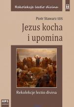 Jezus kocha i upomina - , Piotr Stawarz SDS