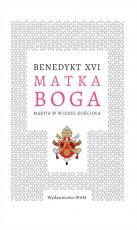 Matka Boga - Maryja w wierze Kościoła, Benedykt XVI