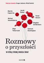 Rozmowy o przyszłości - W którą stronę zmierza świat, Katarzyna Janowska, Grzegorz Jankowicz, Michał Sowiński