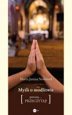 Myśli o modlitwie proszę... przeczytaj - [proszę... przeczytaj!], Marta Janina Nowosad