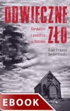 Odwieczne zło - Klerykalizm i pedofilia w Kościele, Gian Franco Svidercoschi