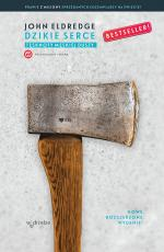 Dzikie serce nowe wydanie - Tęsknoty męskiej duszy, John Eldredge