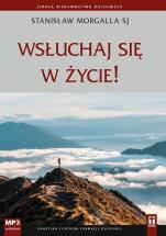 Wsłuchaj się w Życie! CD - , Stanisław Morgalla SJ